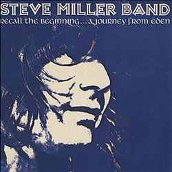 Steve Miller Band - Recall The Beginning: A Journey From Eden CD (album) cover