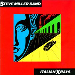 Steve Miller Band - Italian X-rays CD (album) cover