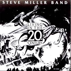 Steve Miller Band - Living In The 20th Century CD (album) cover