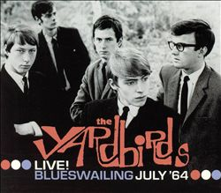 The Yardbirds - Live! Blueswailing July '64 CD (album) cover