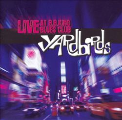 The Yardbirds - Live At B.b. King's Blues Club CD (album) cover