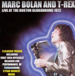 T. Rex - Live At The Boston Gliderdrome CD (album) cover