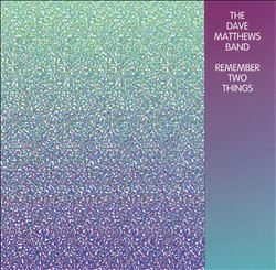 Dave Matthews Band - Remember Two Things CD (album) cover