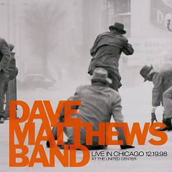 Dave Matthews Band - Live In Chicago 12-19-98 At The United Center CD (album) cover