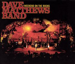 Dave Matthews Band - Weekend On The Rocks CD (album) cover