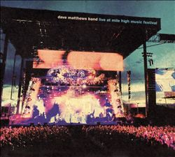 Dave Matthews Band - Live At The Mile High Music Festival CD (album) cover