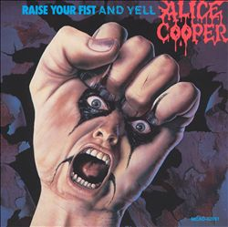 Alice Cooper - Raise Your Fist And Yell CD (album) cover