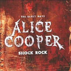 ALICE COOPER - Shock Rock: The Early Days CD album cover