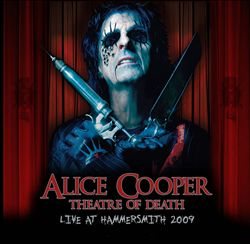 ALICE COOPER - Theatre Of Death: Live At Hammersmith 2009 CD album cover
