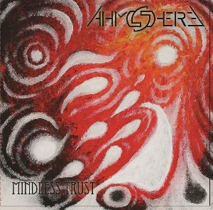 Ahmshere - Mindless Trust CD (album) cover
