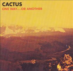 Cactus - One Way...or Another CD (album) cover