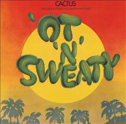 CACTUS - 'ot 'n' Sweaty CD album cover