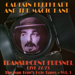 Captain Beefheart - Translucent Fresnel: The Nan Trues Hole Tape 72/73 Live CD (album) cover