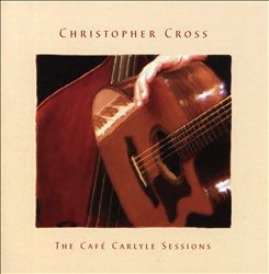 Christopher Cross - The Cafe Carlyle Sessions CD (album) cover