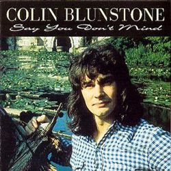 Colin Blunstone - Say You Don't Mind CD (album) cover