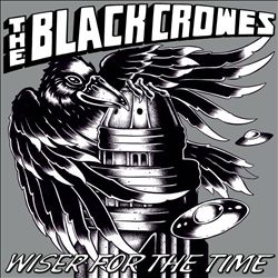 The Black Crowes - Wiser For The Time CD (album) cover