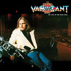 Johnny Van Zant - The Last Of The Wild Ones CD (album) cover