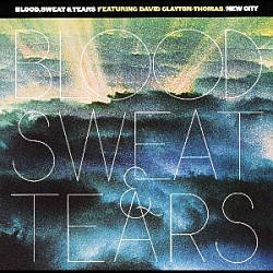 Sweat & Tears Blood - New City CD (album) cover