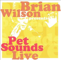 BRIAN WILSON - Pet Sounds Live CD album cover
