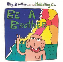 Big Brother & The Holding Company - Be A Brother CD (album) cover