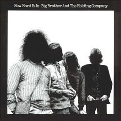 Big Brother & The Holding Company - How Hard It Is CD (album) cover