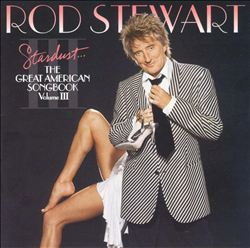 Rod Stewart - Stardust: The Great American Songbook, Vol. 3 CD (album) cover