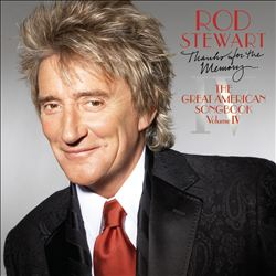 Rod Stewart - Thanks For The Memory: The Great American Songbook, Vol. 4 CD (album) cover
