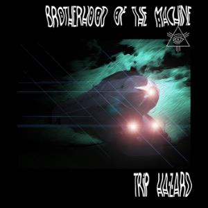 Brotherhood Of The Machine - Trip Hazard CD (album) cover