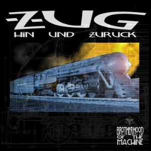 Brotherhood Of The Machine - Hin Und Zuruck CD (album) cover