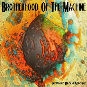 Brotherhood Of The Machine - Ketamine Dream Machine CD (album) cover