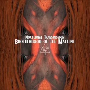 Brotherhood Of The Machine - Nocturnal Transmission CD (album) cover