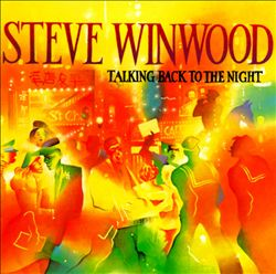 Steve Winwood - Talking Back To The Night CD (album) cover