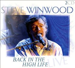 Steve Winwood - Back In The High Life: Live CD (album) cover