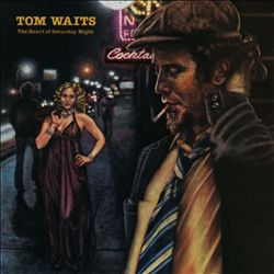Tom Waits - The Heart Of Saturday Night CD (album) cover