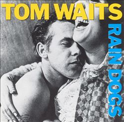 TOM WAITS - Rain Dogs CD album cover