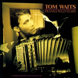 Tom Waits - Franks Wild Years CD (album) cover