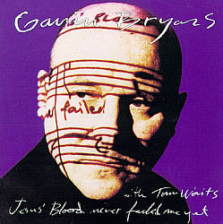 Tom Waits - Jesus' Blood Never Failed Me Yet (with Gavin Bryars) CD (album) cover