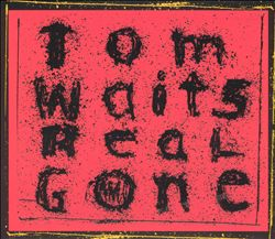 Tom Waits - Real Gone CD (album) cover