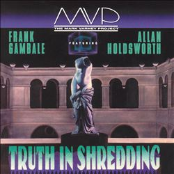 ALLAN HOLDSWORTH - Truth In Shredding (with Frank Gambale) CD album cover