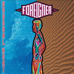 Foreigner - Unusual Heat CD (album) cover