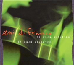 Ani Difranco - So Much Shouting, So Much Laughter CD (album) cover