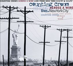 Counting Crows - Across A Wire: Live In New York CD (album) cover