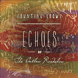 Counting Crows - Echoes Of The Outlaw Roadshow CD (album) cover