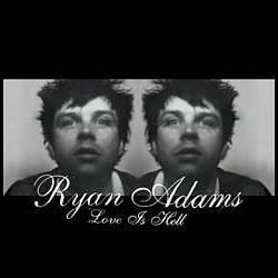 Ryan Adams - Love Is Hell CD (album) cover
