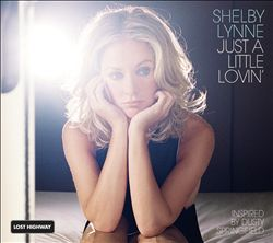 Shelby Lynne - Just A Little Lovin' CD (album) cover