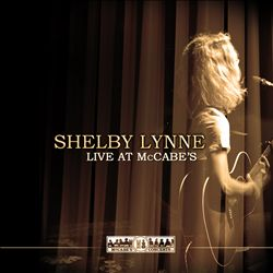 Shelby Lynne - Live At Mccabe's CD (album) cover