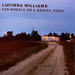 LUCINDA WILLIAMS - Car Wheels On A Gravel Road CD album cover
