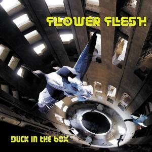 Flower Flesh - Duck In The Box CD (album) cover
