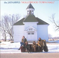 THE JAYHAWKS - Hollywood Town Hall CD album cover
