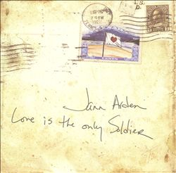 Jann Arden - Love Is The Only Soldier CD (album) cover